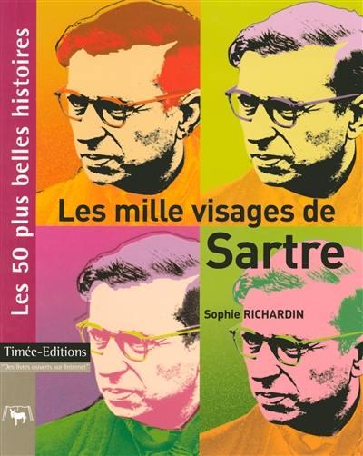 Les mille visages de Sartre : les 50 plus belles histoires sur Jean-Paul Sartre
