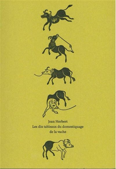 Les dix tableaux du domestiquage de la vache