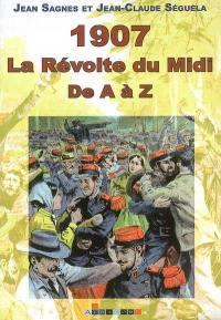 1907, la révolte du Midi : de A à Z