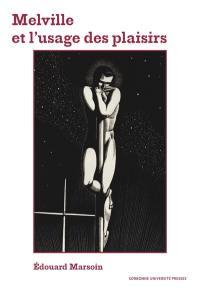 Melville et l'usage des plaisirs