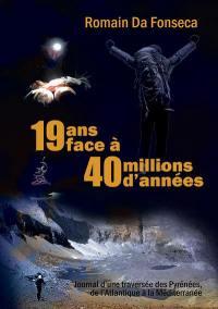 19 ans face à 40 millions d'années