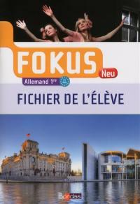 Fokus neu, allemand 1re, B1-B2 : fichier de l'élève