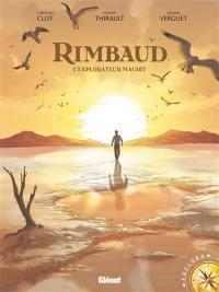 Rimbaud, l'explorateur maudit