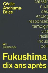 Fukushima, dix ans après