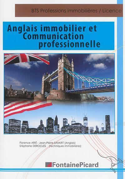 Anglais immobilier et communication professionnelle : BTS professions immobilières, licences professionnelles, autres formations appliquées à l'immobilier