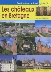 Les châteaux en Bretagne