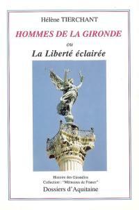 Hommes de la Gironde ou La liberté éclairée