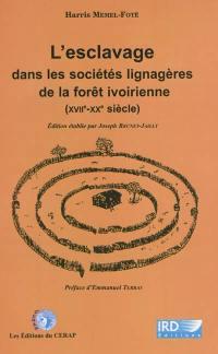 L'esclavage dans les sociétés lignagères de la forêt ivoirienne (XIIe-XXe siècle)