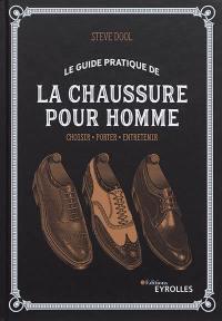 Le guide pratique de la chaussure pour homme