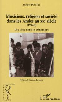 Musiciens, religion et société dans les Andes au XXe siècle (Pérou)