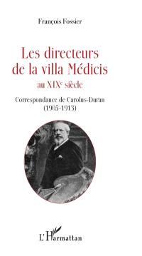 Les directeurs de la villa Médicis au XIXe siècle, Correspondance de Carolus-Duran (1905-1913)