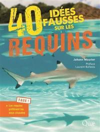 40 idées fausses sur les requins