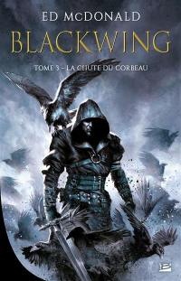 Blackwing. Volume 3, La chute du corbeau