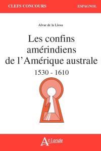 Les confins amérindiens de l'Amérique australe