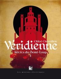 Récits du Demi-Loup, Véridienne, Vol. 1