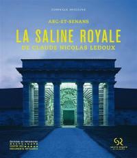 La saline royale de Claude Nicolas Ledoux