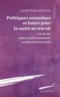 Politiques assassines et luttes pour la santé au travail