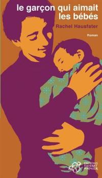 Le garçon qui aimait les bébés