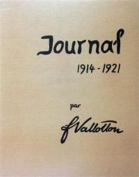 Félix Vallotton : documents pour une biographie et pour l'histoire d'une oeuvre. Vol. 3. Journal : 1914-1921