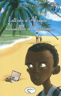 Lettres d'Afrique... : nouvelles d'Outremer