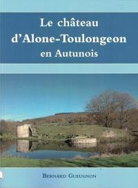 Le château d'Alone-Toulongeon en Autunois