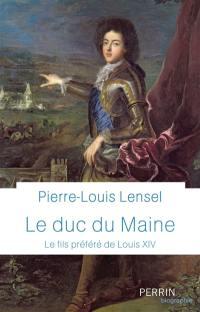 Le duc du Maine : le fils préféré de Louis XIV