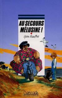 Au secours Mélusine !