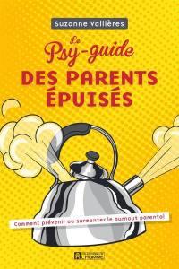 Le psy-guide des parents épuisés