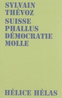Suisse phallus démocratie molle