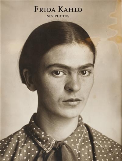 Frida Kahlo : ses photos