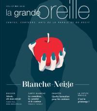 Grande oreille (La). n° 73, Blanche-Neige