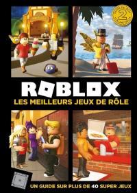Roblox. Volume 2, Les meilleurs jeux de rôle