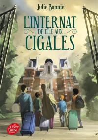 L'internat de l'île aux Cigales. Volume 1,