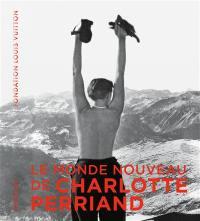 Le monde nouveau de Charlotte Perriand : exposition, Paris, Fondation Louis Vuitton, du 2 octobre 2019 au 20 février 2020