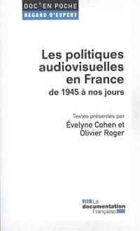 Les politiques audiovisuelles en France : de 1945 à nos jours