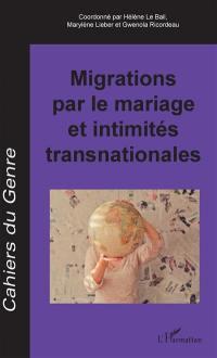 Cahiers du genre. n° 64, Migrations par le mariage et intimités transnationales