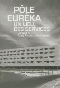 Pôle Eurêka, un lieu, des services
