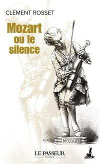 Mozart ou le silence : essai