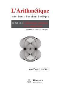 L'arithmétique. Volume 3, L'arithmétique modulaire et ses applications