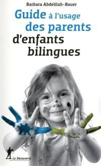 Guide à l'usage des parents d'enfants bilingues