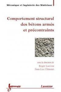Comportement structural des bétons armés et précontraints