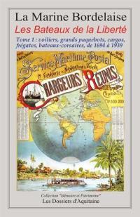 La marine bordelaise. Volume 1, Voiliers, grands paquebots, cargos, frégates, bateaux-corsaires