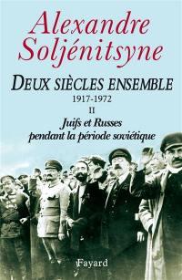 Deux siècles ensemble. Volume 2, Juifs et Russes pendant la période soviétique (1917-1972)