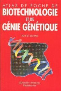 Atlas de poche de biotechnologie et de génie génétique