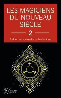 Les magiciens du nouveau siècle. Volume 2,