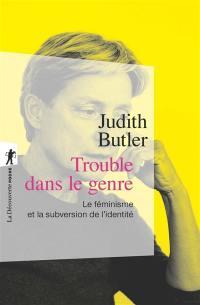 Trouble dans le genre (Gender Trouble)