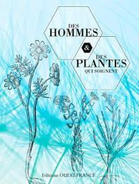Des hommes & des plantes qui soignent