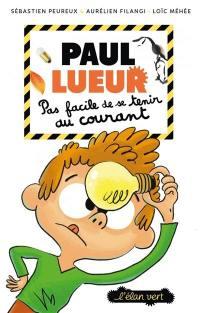 Paul Lueur. Volume 2, Pas facile de se tenir au courant