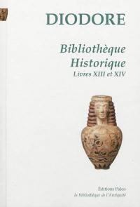 Bibliothèque historique. Volume 4, Livres XIII et XIV