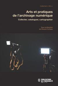 Arts et pratiques de l'archivage numérique
